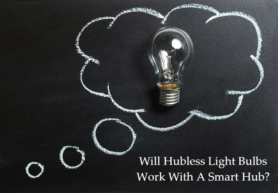 Will Hubless Light Bulbs Work With A Smart Hub?