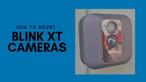 How To Mount Blink XT and Blink XT2 Cameras